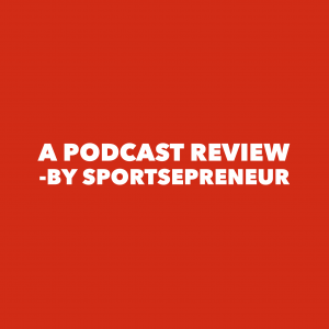 A Podcast Review For Those That Love Podcasts: Sports Marketing Huddle by Rob Cressy   SportsEpreneur
