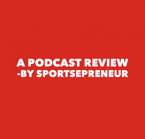 A Podcast Review For Those That Love Podcasts: Sports Marketing Huddle by Rob Cressy | SportsEpreneur