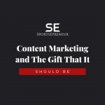 Content Marketing and The Gift That It Should Be
