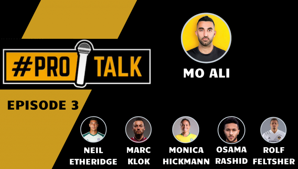 Pro Talk with Marc Klok, Monica Hickmann & World Class Footballers