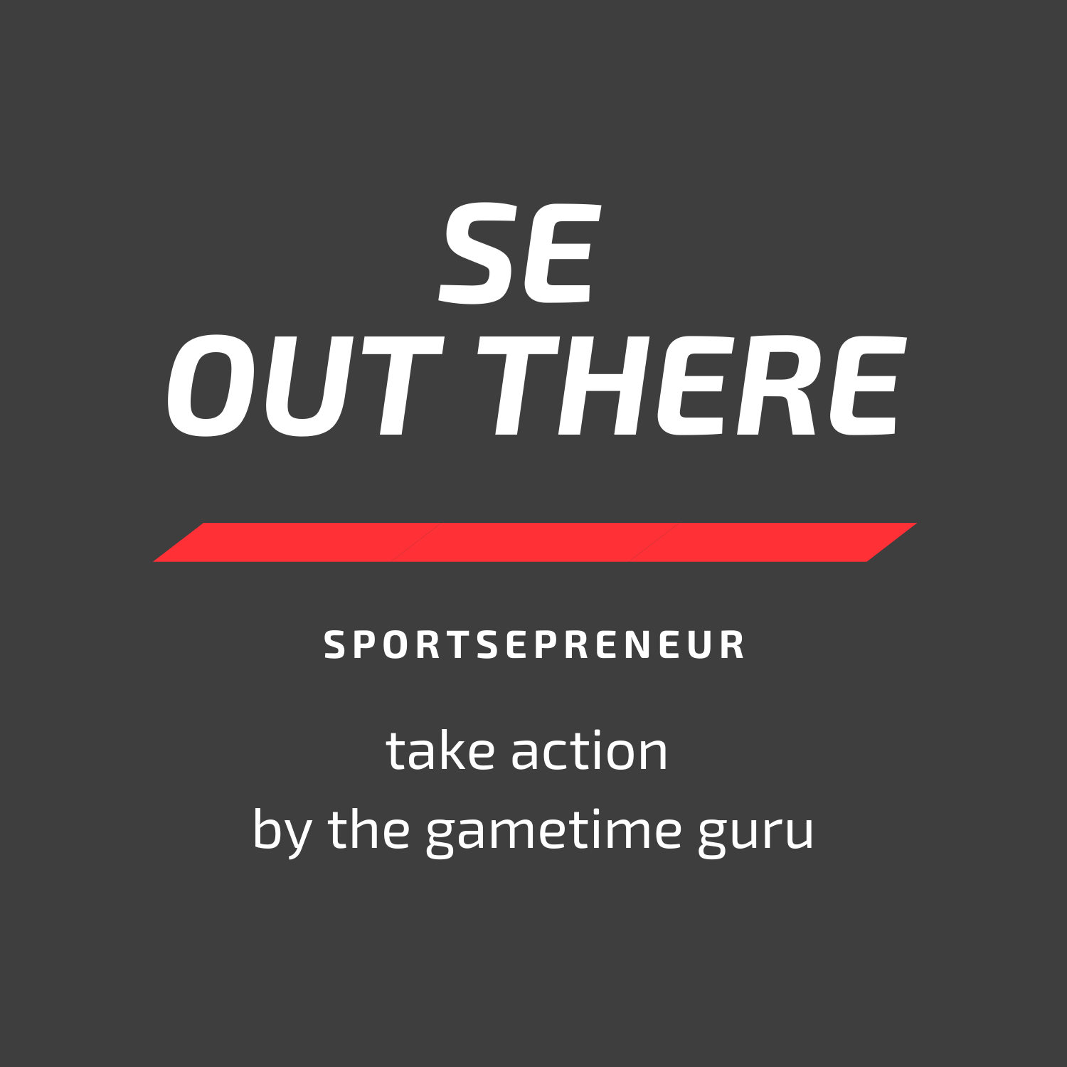 SE Out There | Take Action by Shane Larson of The Gametime Guru