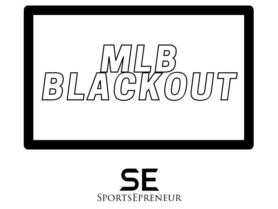 MLB Blackout Restrictions | SportsEpreneur